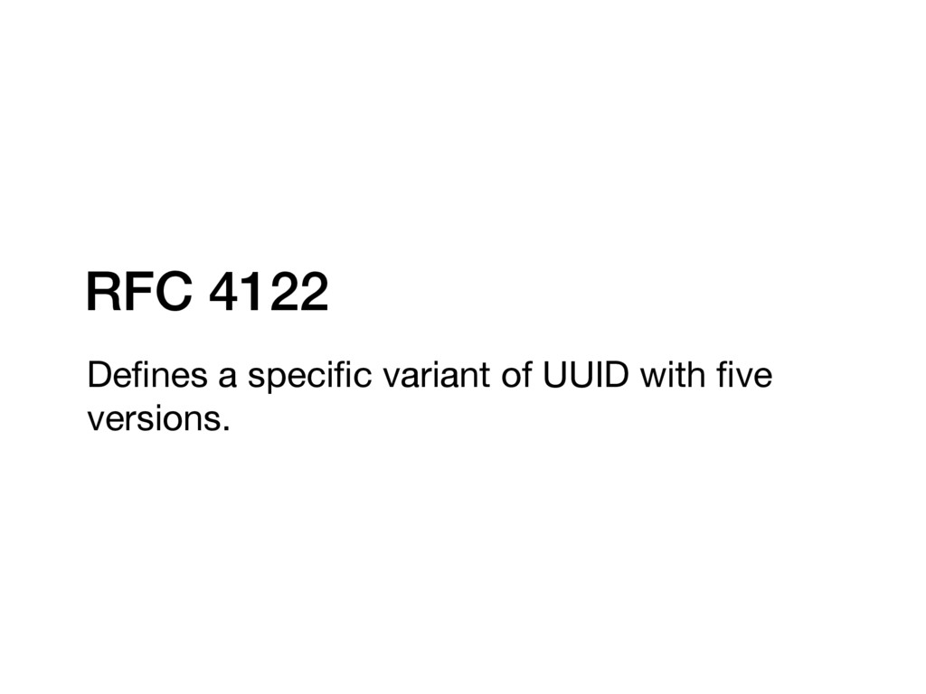 RFC 4122 Defines a specific variant of UUID with ...