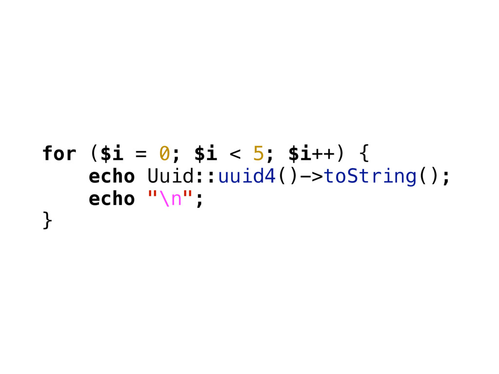 for ($i = 0; $i < 5; $i++) { echo Uuid::uuid4()...