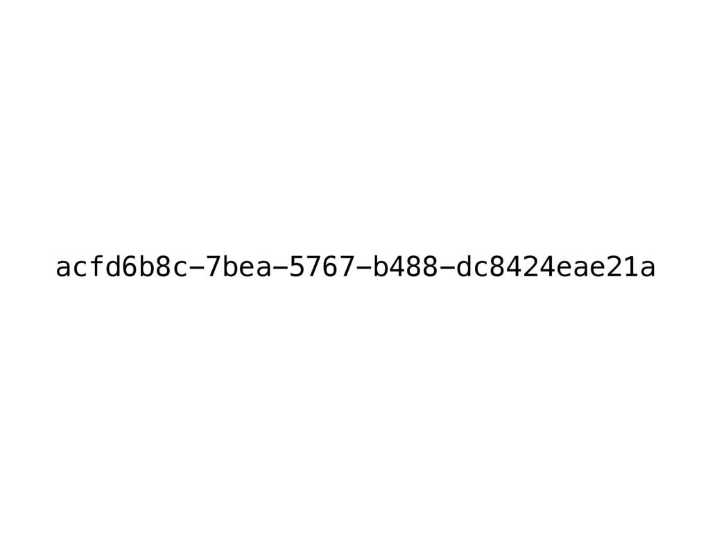 acfd6b8c-7bea-5767-b488-dc8424eae21a