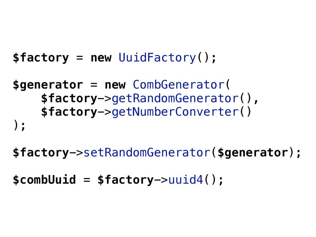$factory = new UuidFactory(); $generator = new ...