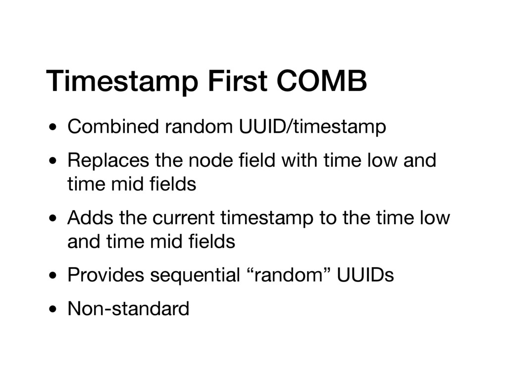 Timestamp First COMB • Combined random UUID/tim...