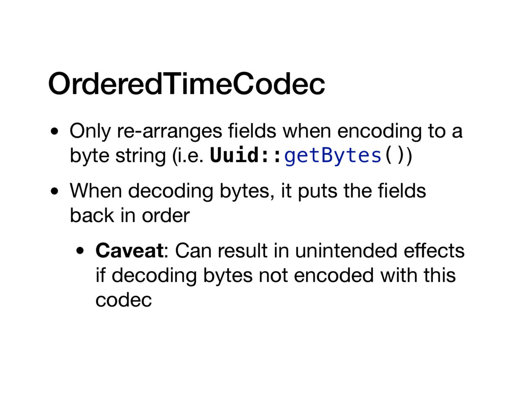 OrderedTimeCodec • Only re-arranges fields when ...