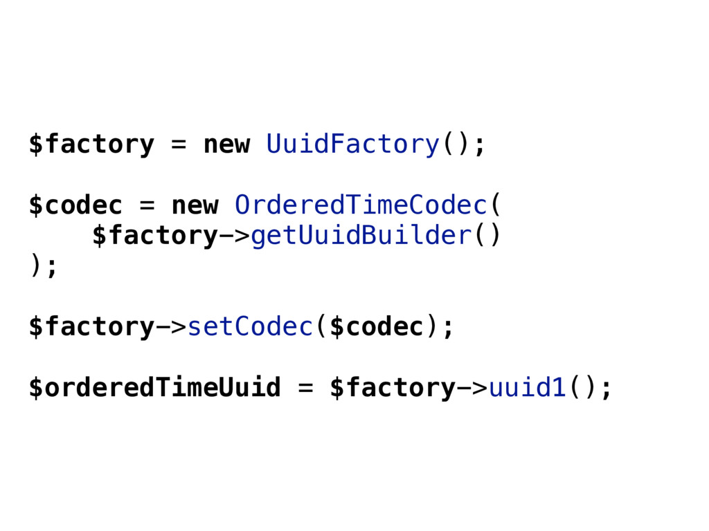 $factory = new UuidFactory(); $codec = new Orde...