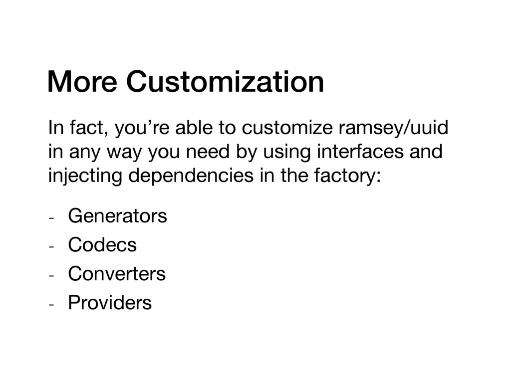 More Customization In fact, you're able to cust...