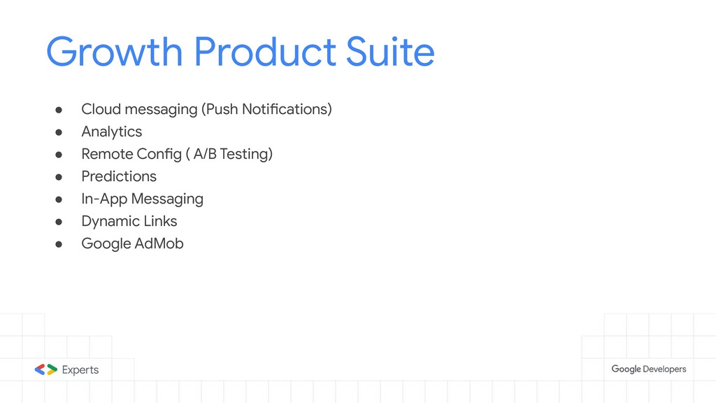 Growth Product Suite ● Cloud messaging (Push No...
