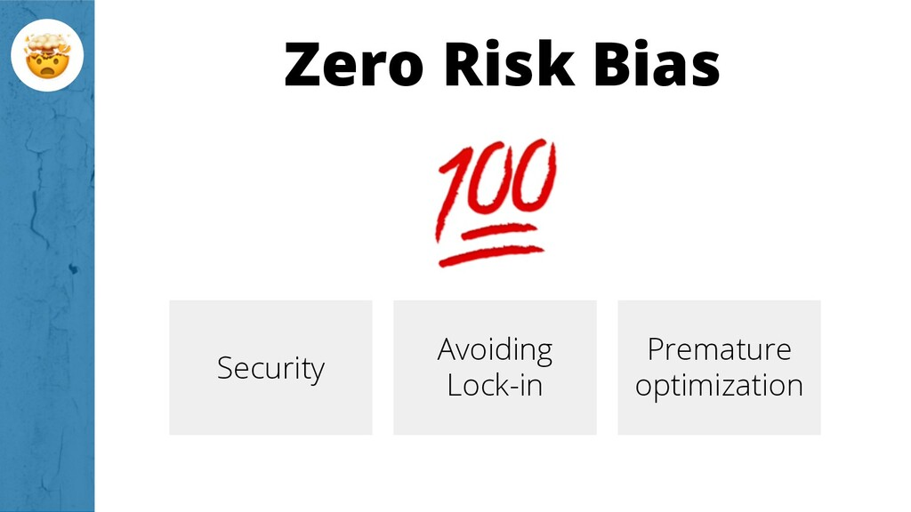 Zero Risk Bias Security Avoiding Lock-in Premat...
