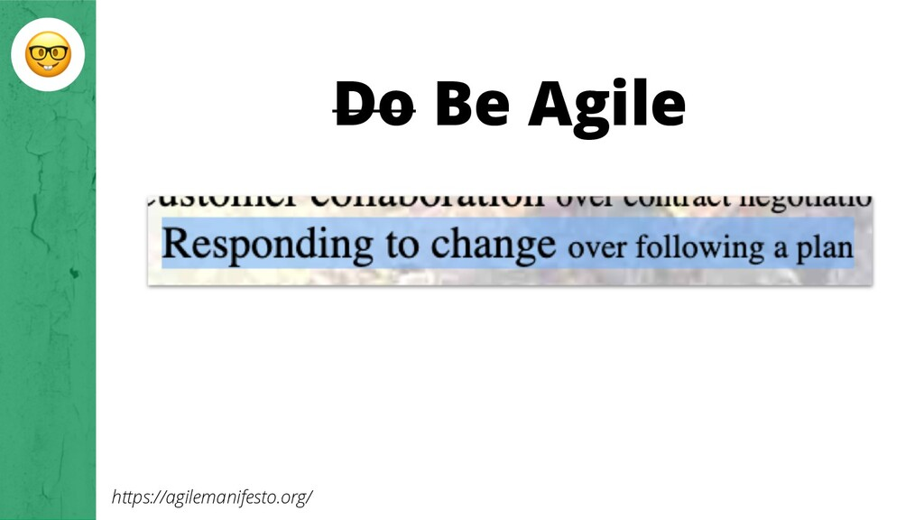 Do Be Agile https://agilemanifesto.org/