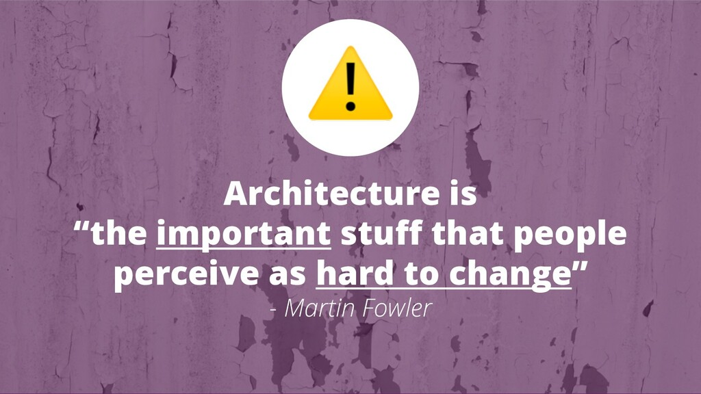 "Architecture is ""the important stuff that peopl..."