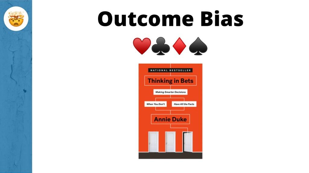 Outcome Bias
