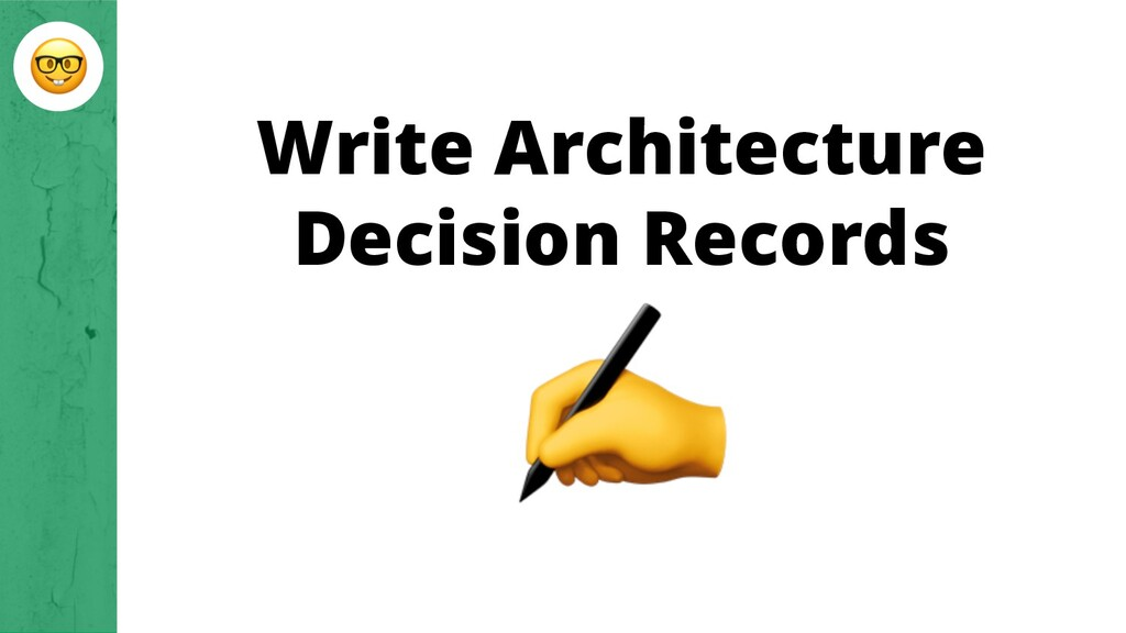 Write Architecture Decision Records
