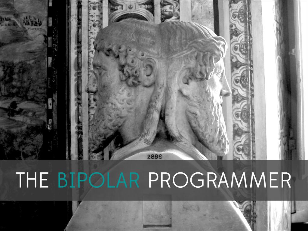 THE BIPOLAR PROGRAMMER