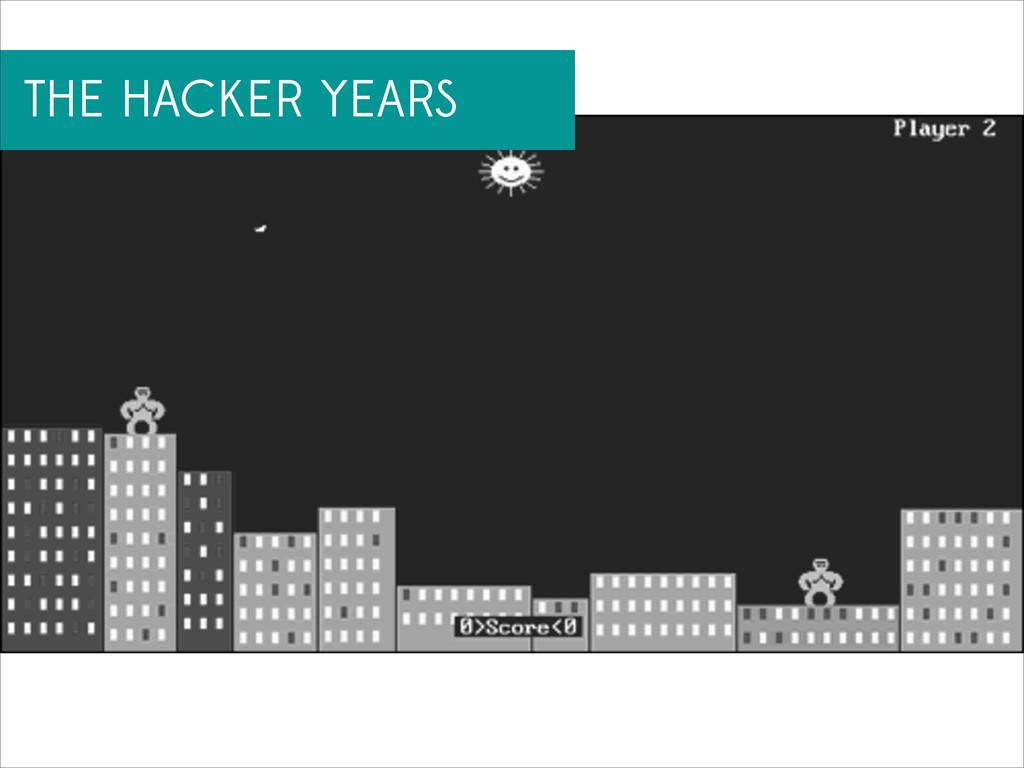 THE HACKER YEARS