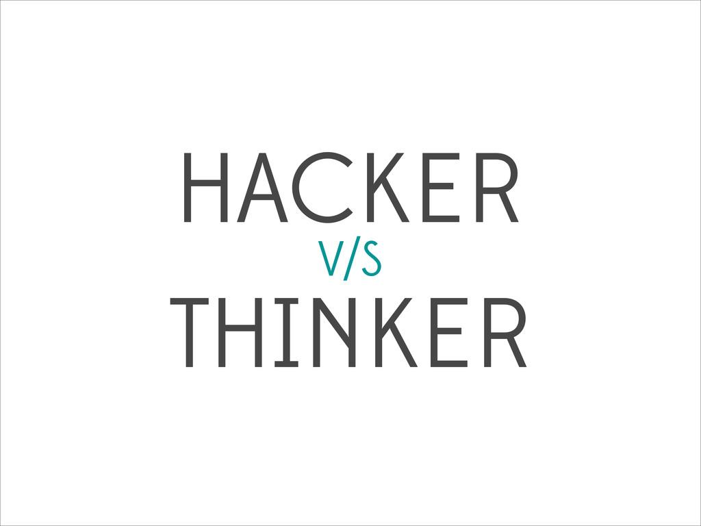 HACKER V/S  THINKER