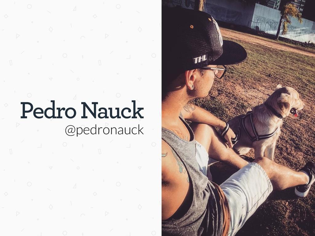 Pedro Nauck @pedronauck