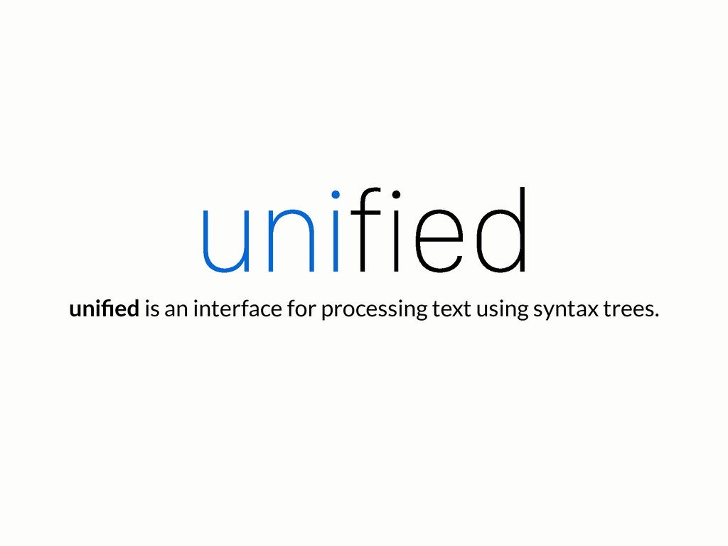 unified is an interface for processing text usin...