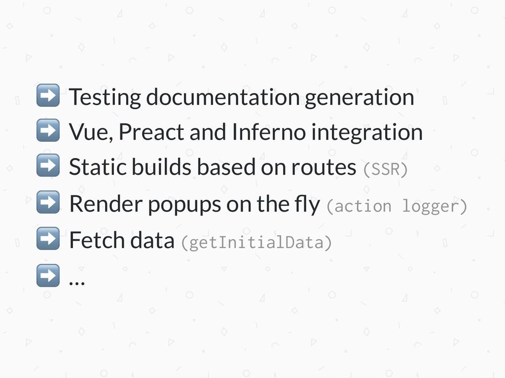 ➡ Testing documentation generation ➡ Vue, Preac...