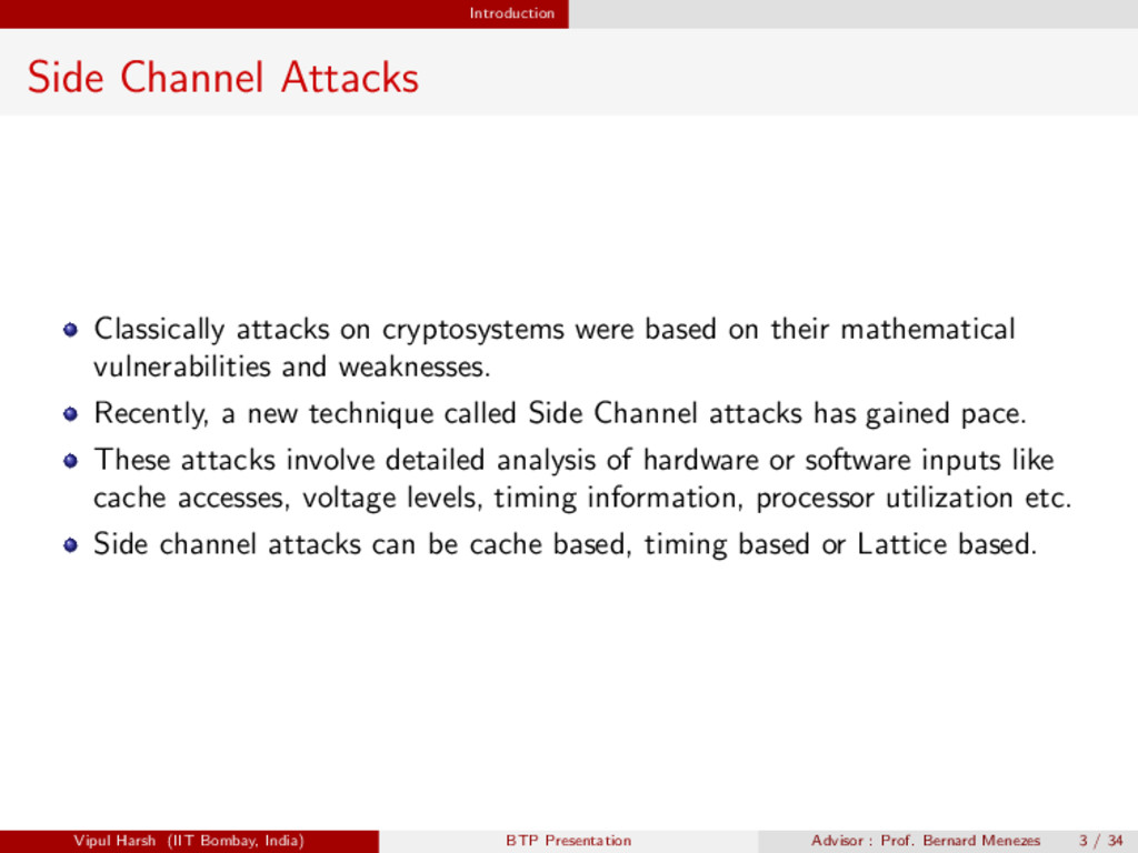 Introduction Side Channel Attacks Classically a...