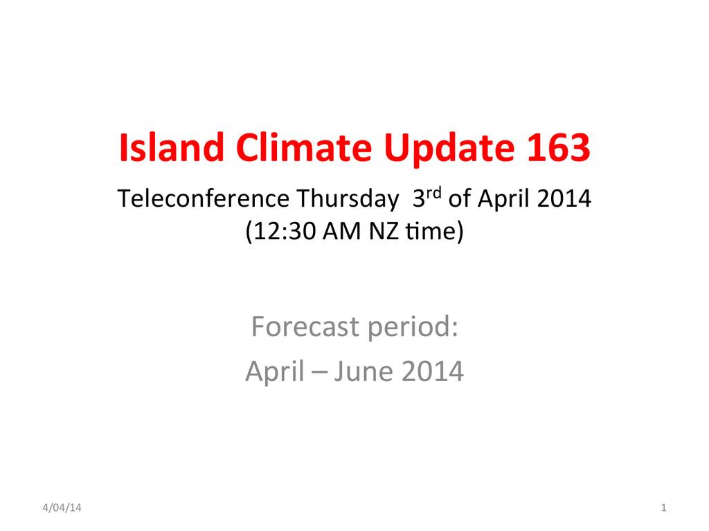 Island Climate Update 163  Forecast...