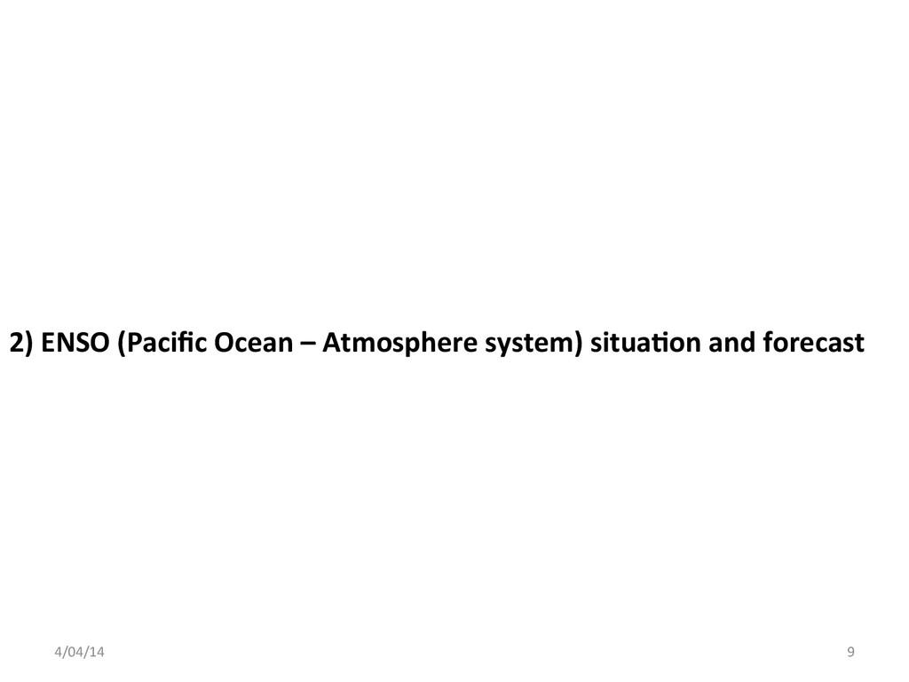 2) ENSO (Pacific Ocean – Atmosphe...