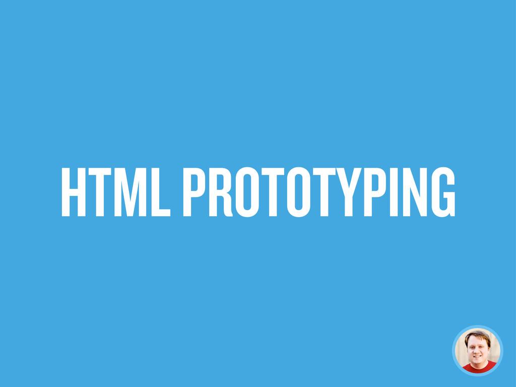 HTML PROTOTYPING