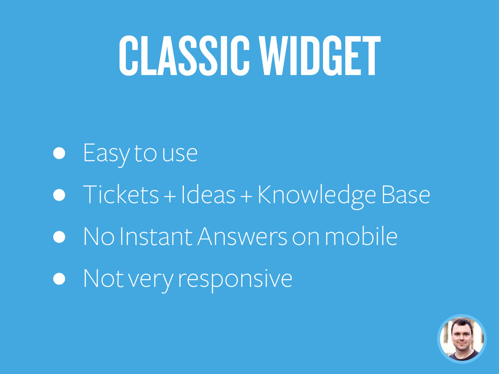CLASSIC WIDGET • Easy to use • Tickets + Ideas ...