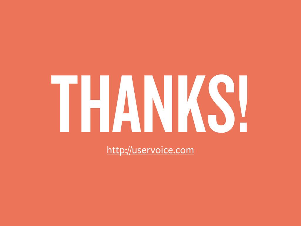 THANKS! http://uservoice.com