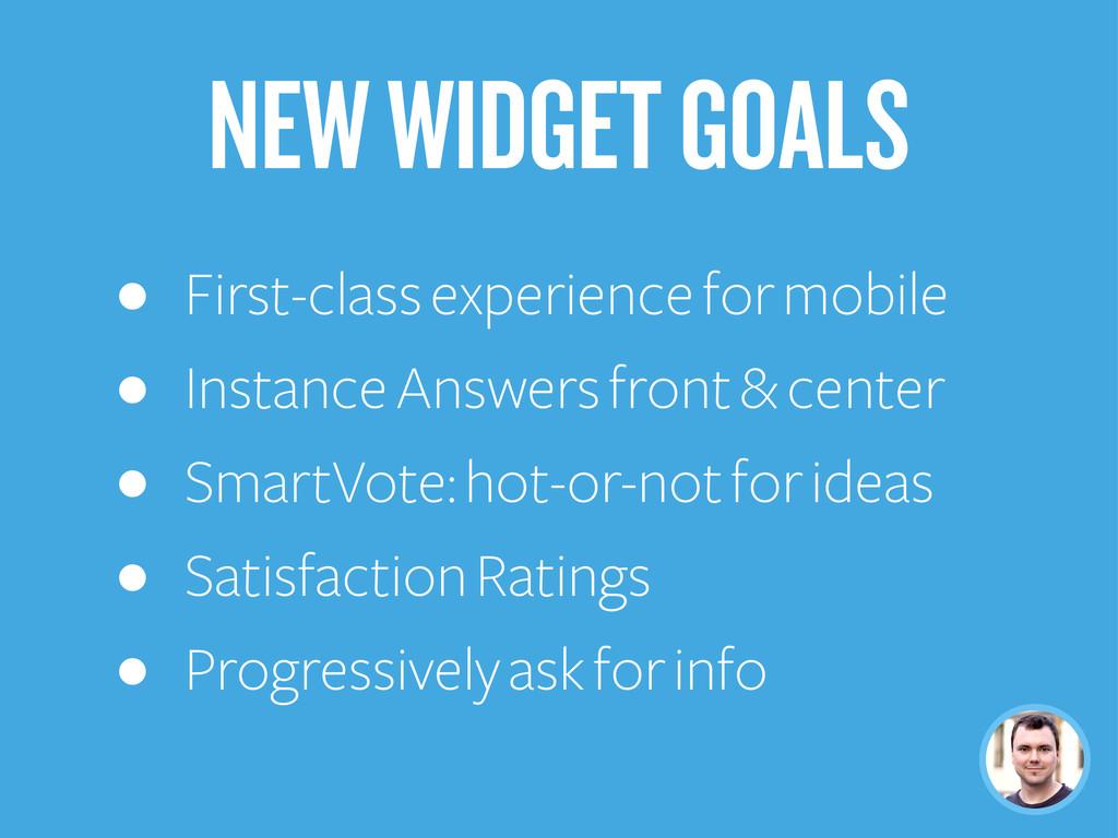 NEW WIDGET GOALS • First-class experience for m...