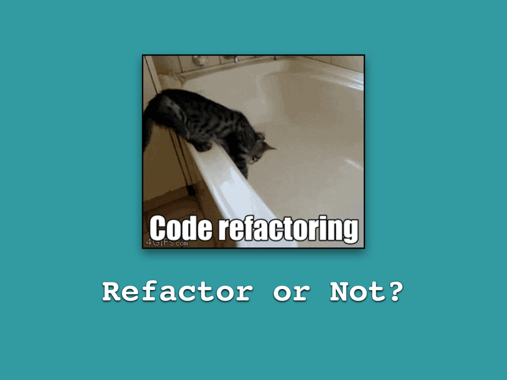 Refactor or Not?