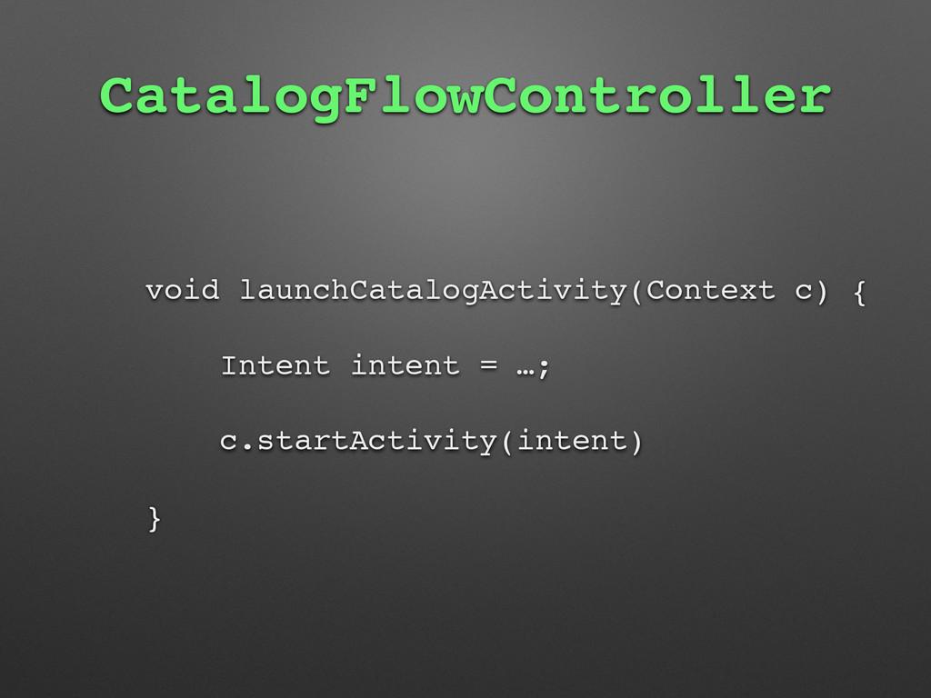 CatalogFlowController void launchCatalogActivit...
