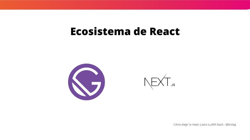 Ecosistema de React Cómo elegir la mejor J para...