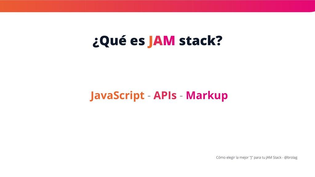 """¿Qué es JAM stack? Cómo elegir la mejor """"J"""" par..."""
