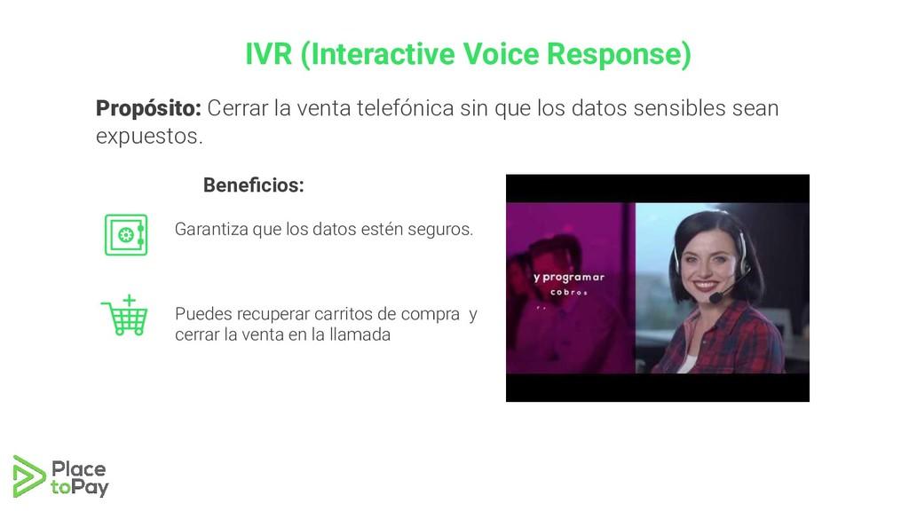 IVR (Interactive Voice Response) Propósito: Cer...