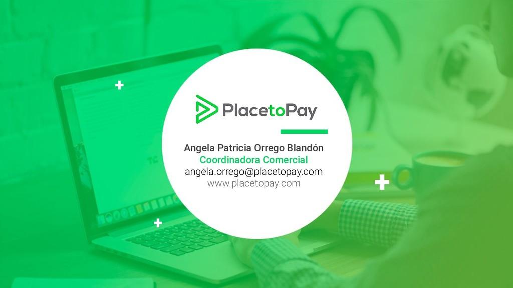 Angela Patricia Orrego Blandón Coordinadora Com...