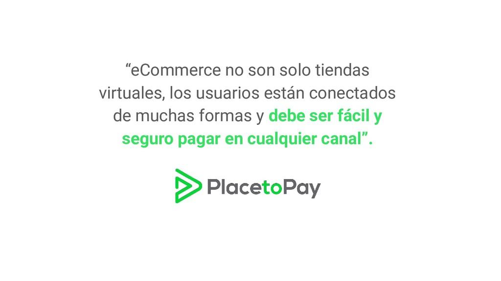 """""""eCommerce no son solo tiendas virtuales, los u..."""