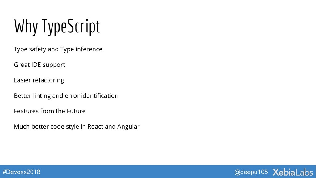 @deepu105 #Devoxx2018 Why TypeScript Type safet...