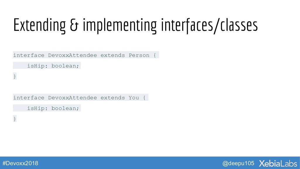 @deepu105 #Devoxx2018 Extending & implementing ...