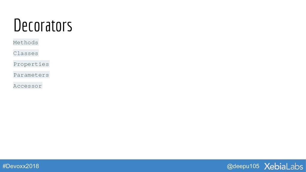 @deepu105 #Devoxx2018 Decorators Methods Classe...