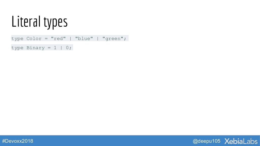 @deepu105 #Devoxx2018 Literal types type Color ...