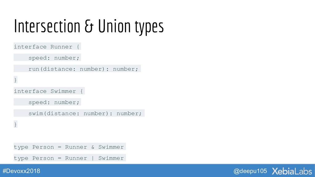 @deepu105 #Devoxx2018 Intersection & Union type...