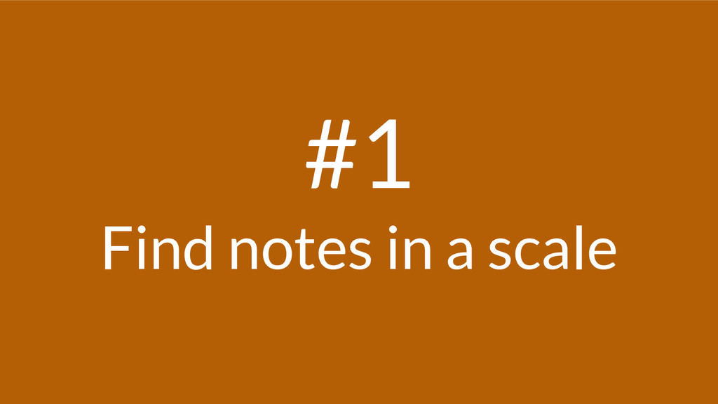 #1 Find notes in a scale