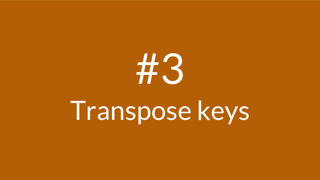 #3 Transpose keys