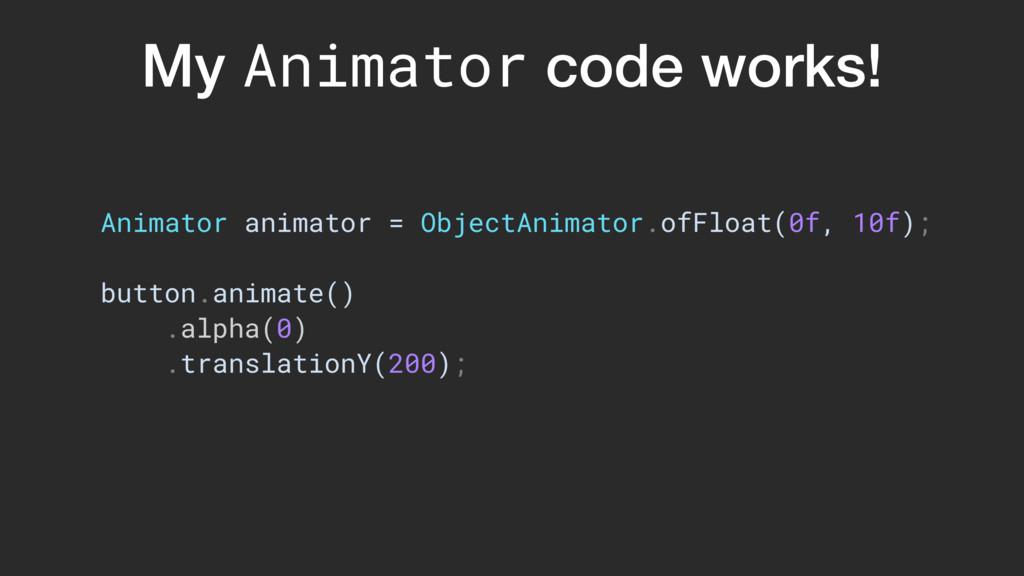 My Animator code works! Animator animator = Obj...