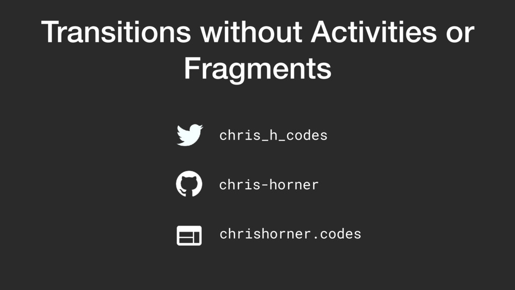 Transitions without Activities or Fragments chr...