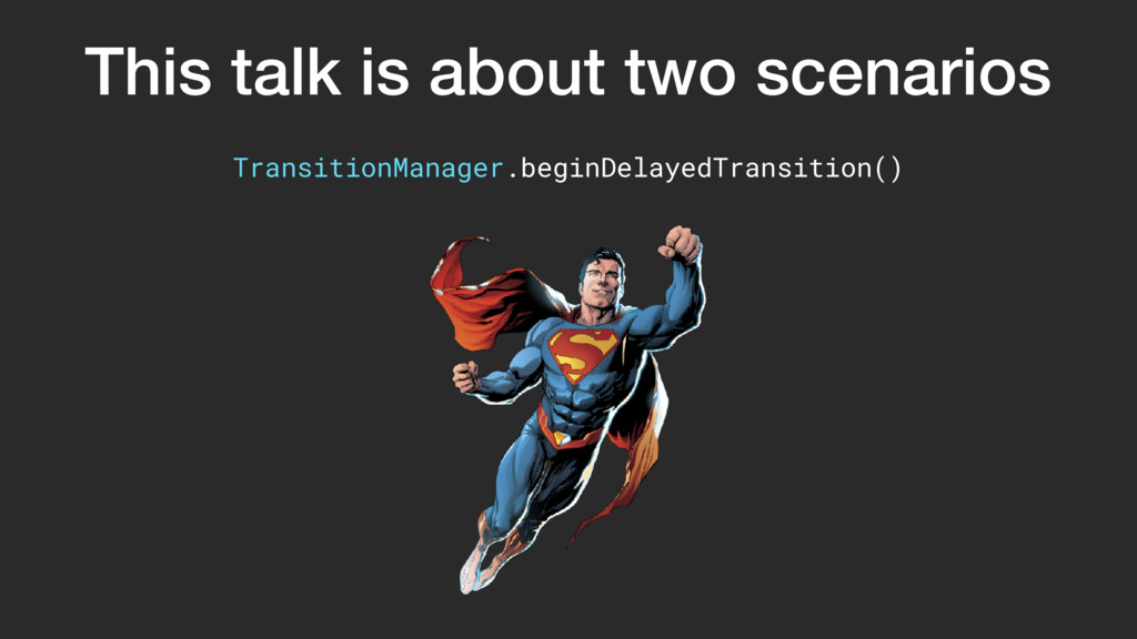 This talk is about two scenarios TransitionMana...