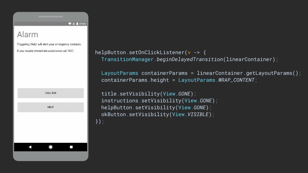 helpButton.setOnClickListener(v -> { Transition...