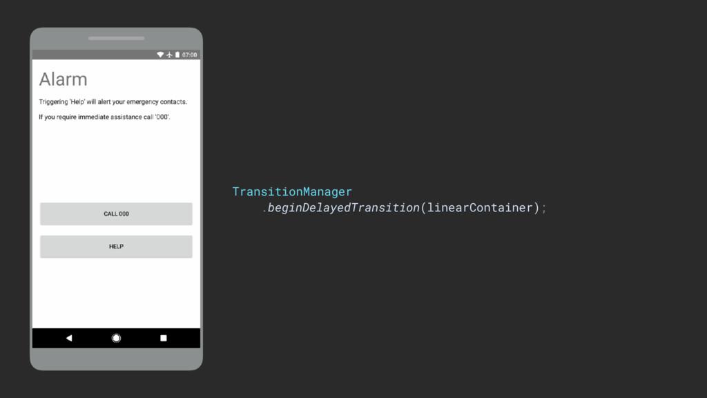 TransitionManager .beginDelayedTransition(linea...
