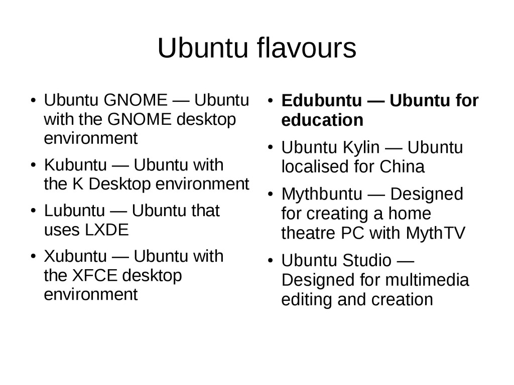Ubuntu flavours ● Ubuntu GNOME — Ubuntu with th...