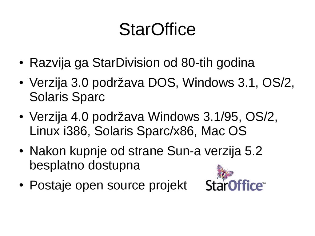 StarOffice ● Razvija ga StarDivision od 80-tih ...