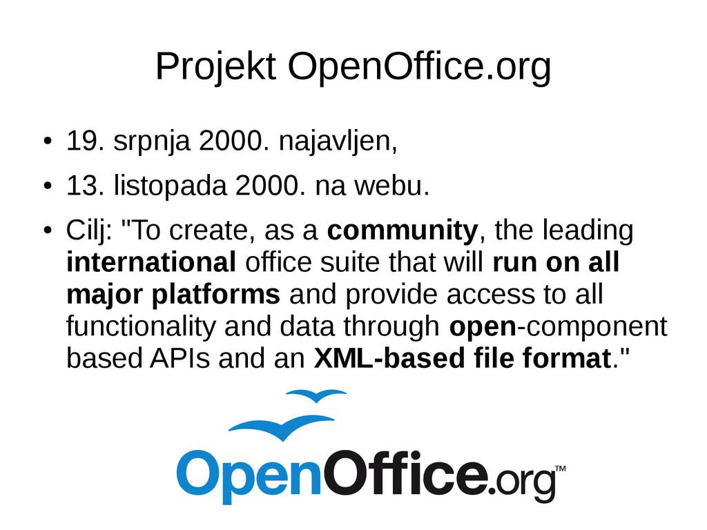 Projekt OpenOffice.org ● 19. srpnja 2000. najav...