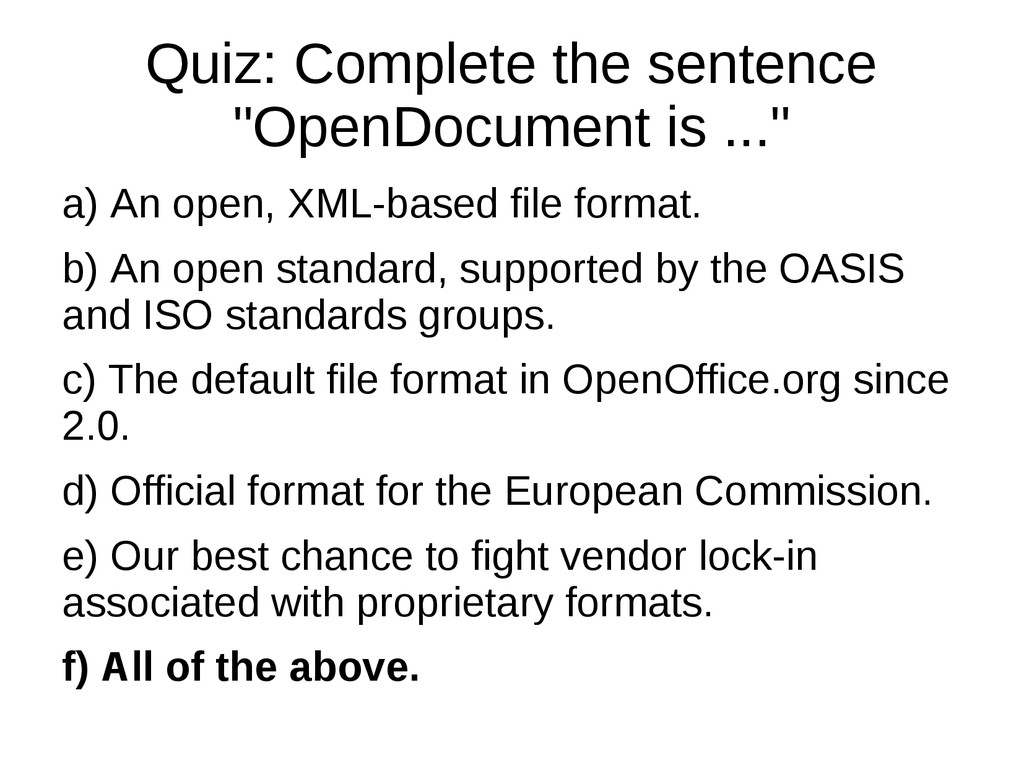 """Quiz: Complete the sentence """"OpenDocument is ....."""